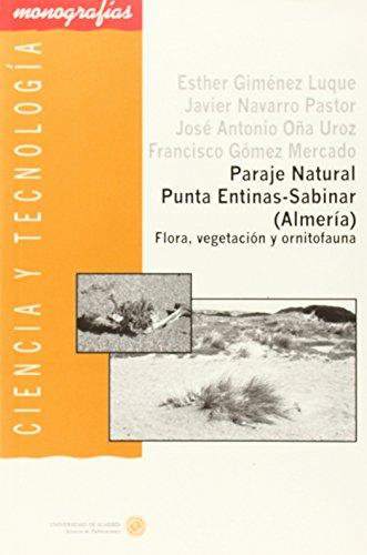 Paraje Natural Punta Entinas-Sabinar- (Almería). Flora, vegetación y ornitofauna (Ciencia y Tecnología) por Esther Giménez Luque