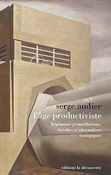 L'âge Productiviste por Serge Audier epub