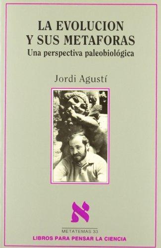 La evolución y sus metáforas (Metatemas: Libros Para Pensar la Ciencia) por Jordi Agusti
