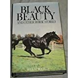 Black Beauty and Thirteen Other Horse Stories