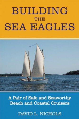 Building the Sea Eagles: A Pair of Safe and Seaworthy Beach and Coastal Cruisers