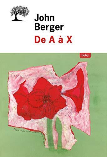 De A à X par John Berger