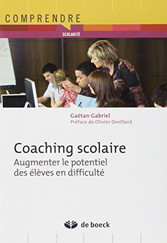 Coaching scolaire : augmenter le potentiel des eleves en difficulté