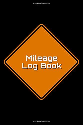 Mileage Log Book: Tracker for Tax Purposes [Road sign design] -