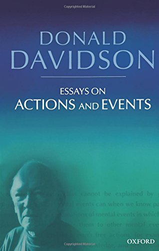 Essays on Actions and Events (Philosophical Essays of Donald Davidson)