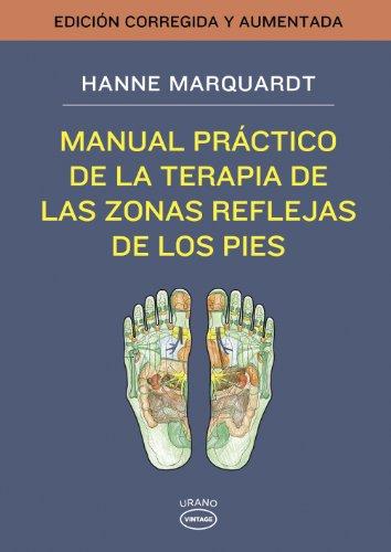 Manual práctico de la terapia de las zonas reflejas de los pies (Vintage) por Hanne Marquardt