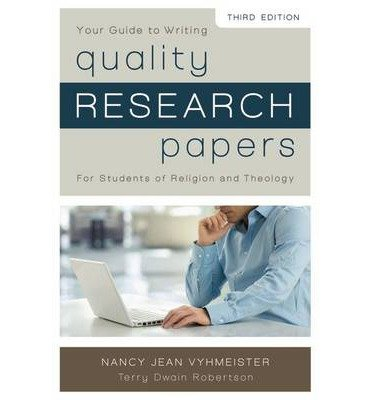 [ { Your Guide to Writing Quality Research Papers: For Students of Religion and Theology } ] BY ( Author ) Feb-2014 [ Paperback ]
