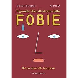 Il grande libro illustrato delle fobie. Dai un nome alle tue paure