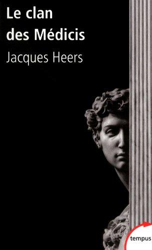 Le clan des Médicis : Comment Florence perdit ses libertés (1200-1500) por Jacques Heers