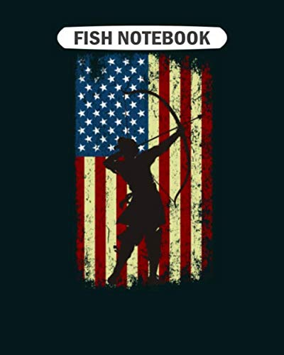 Fish Notebook: archery arrow american flag  College Ruled - 50 sheets, 100 pages - 8 x 10 inches (American-flag Fish)