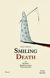 Smiling Death: Oder die Kunst lächelnd von einem Tisch aufzustehen