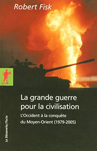 La grande guerre pour la civilisation par Robert FISK