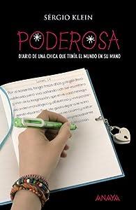 Poderosa: Diario de una chica que tenía el mundo en su mano  - Narrativa Juvenil) par Sérgio Klein