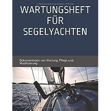 Wartungsheft für Segelyachten: Dokumentation von Wartung und Modifizierung