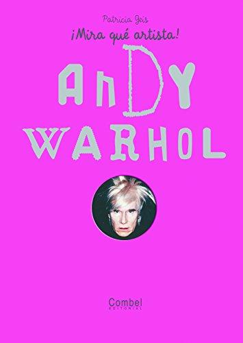 Portada del libro Andy Warhol (¡Mira qué artista!)