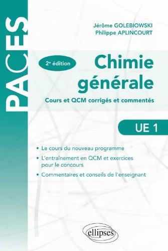 Chimie Générale Cours & QCM Corrigés & Commentés par Jérôme Golebiowski, Philippe Aplincourt