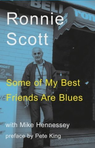 Some of My Best Friends Are Blues by Ronnie Scott (2006-02-01)
