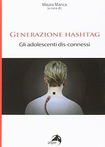 Generazione hashtag. Gli adolescenti dis-connessi