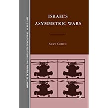 Israel's Asymmetric Wars (The Sciences Po Series in International Relations and Political Economy) (English Edition)