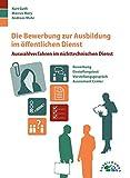 Die Bewerbung zur Ausbildung im öffentlichen Dienst: Auswahlverfahren im nichttechnischen Dienst
