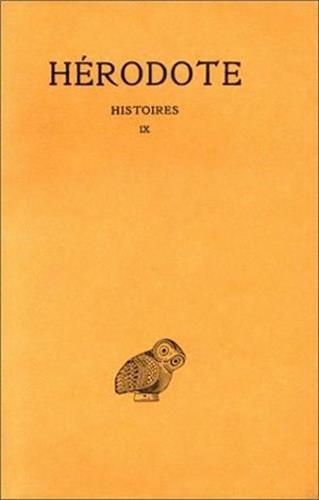 Herodote, Histoires: Tome IX: Livre IX: Calliope: 9 (Collection Des Universites de France Serie Grecque)
