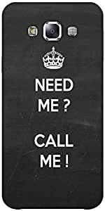 Snoogg Need Me call me Hard Back Case Cover Shield ForSamsung Galaxy E5