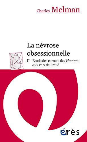 La névrose obsessionnelle : Tome 2 : Etude des carnets de L'homme aux rats de Freud
