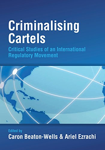 Criminalising Cartels: Critical Studies of an International ...