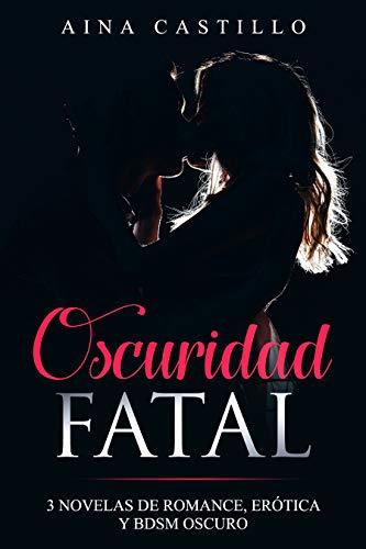 Oscuridad Fatal de Aina Castillo