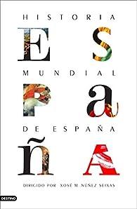 Historia mundial de España par Xosé M. Núñez Seixas