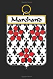 Marchand: Marchand Coat of Arms and Family Crest Notebook Journal (6 x 9 - 100 pages)...