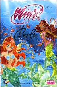 Perle. Winx Club. Ediz. illustrata