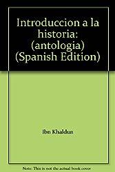 Introduccion a la historia: (antologia) (Historia)