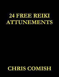 24 Free Reiki Attunements by Chris Comish (2010-07-28)