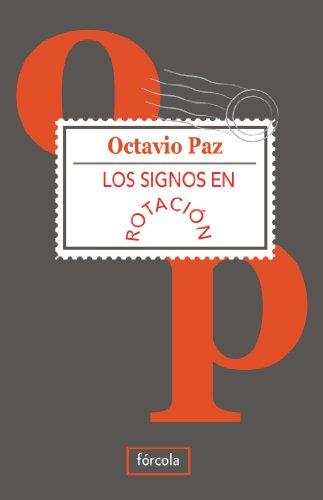 Los signos en rotación (Singladuras) por Octavio Paz Lozano