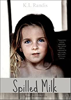 Spilled Milk: Based On A True Story by [Randis, K.L]