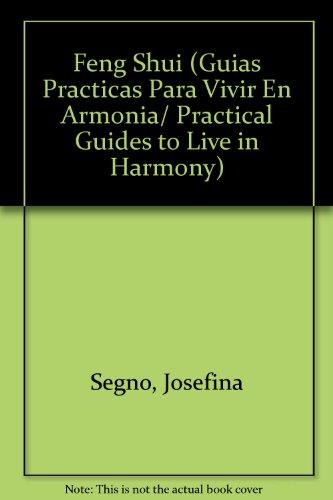 Feng Shui (Guias Practicas Para Vivir En Armonia/ Practical Guides to Live in Harmony)