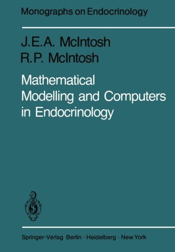 Mathematical Modelling and Computers in Endocrinology (Monographs on Endocrinology) by Rosalind McIntosh (1980-01-01)