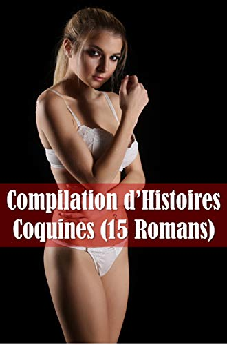 Couverture du livre Compilation d'Histoires Coquines (15 Romans)