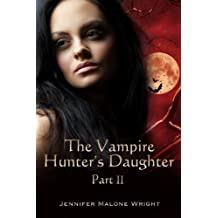 The Vampire Hunter's Daughter: Part II: Powerful Blood (English Edition)