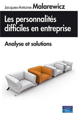Les personnalités difficiles en entreprise, analyse et solutions