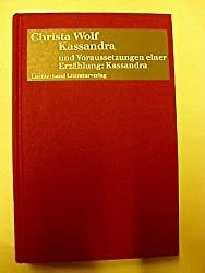 Kassandra / Voraussetzungen einer Erzählung: Kassandra. Erzählung / Frankfurter Poetik- Vorlesungen