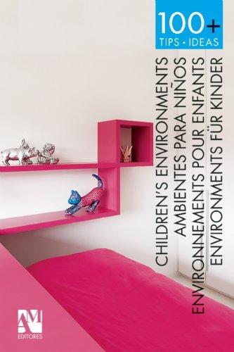 Children's Environments Ambientes para ninos/Environnements pour enfants/Bereiche fur kinder (100+ Tips.Ideas)