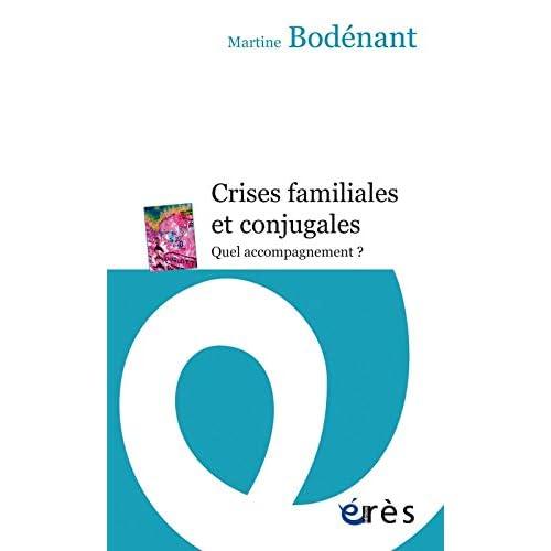 CRISES FAMILIALES ET CONJUGALES - QUEL ACCOMPAGNEMENT ?