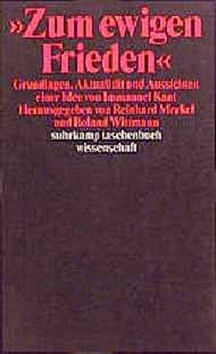Zum ewigen Frieden: Grundlagen, Aktualität und Aussichten einer Idee von Immanuel Kant (suhrkamp taschenbuch wissenschaft)