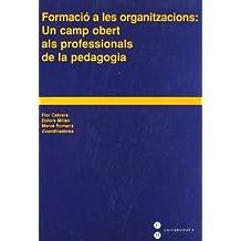 Formació a les organitzacions: Un camp obert als professionals de la pedagogia