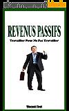 Revenus Passifs - Travailler Pour Ne Pas Travailler
