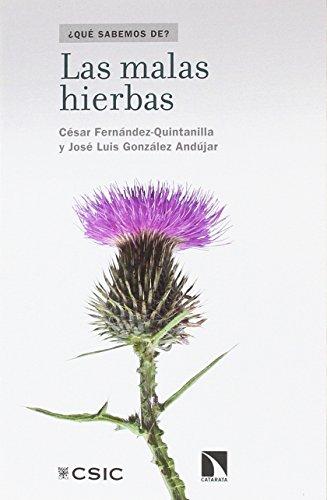 Las malas hierbas (Que sabemos de) por César Fernández Quintanilla
