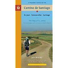 Pilgrim's Guide To The Camino De Santiago 10Th Edition: St. Jean Pied - Roncesvalles - Santiago (Camino Guides)