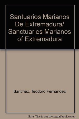 Santuarios marianos de Extremadura por Teodoro Fernández Sánchez